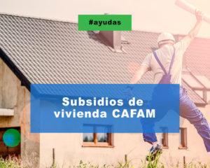 subsidios de vivienda CAFAM