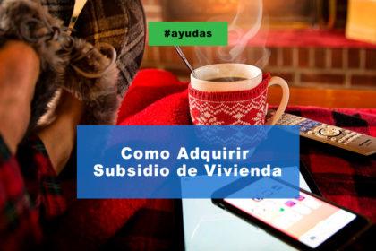 Como adquirir subsidio de vivienda