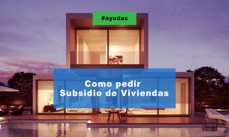 Cómo pedir el Subsidio de vivienda