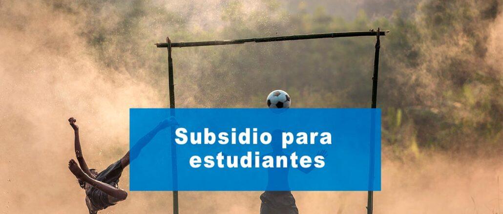 Subsidio para estudiantes